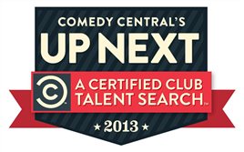 Comedy Central''s UP NEXT Certified Talent Search PRELIMINARY