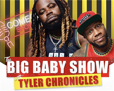 The Big Baby Show with Tyler Chronicles